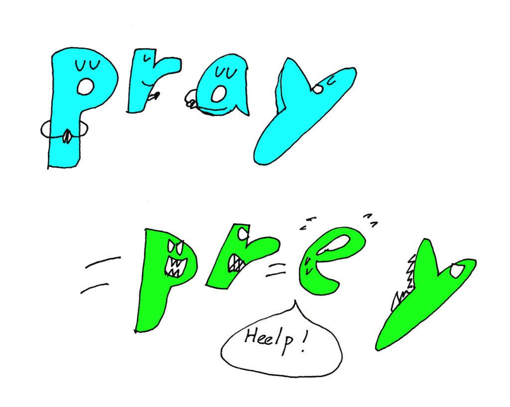 pray and prey